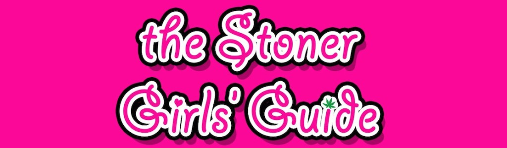 the Stoner Girls Guide