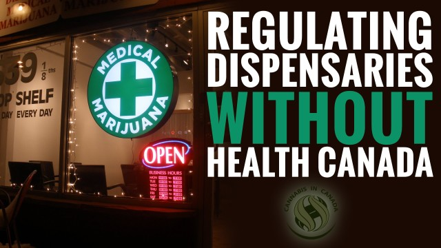 Regulating dispensaries without Health Canada