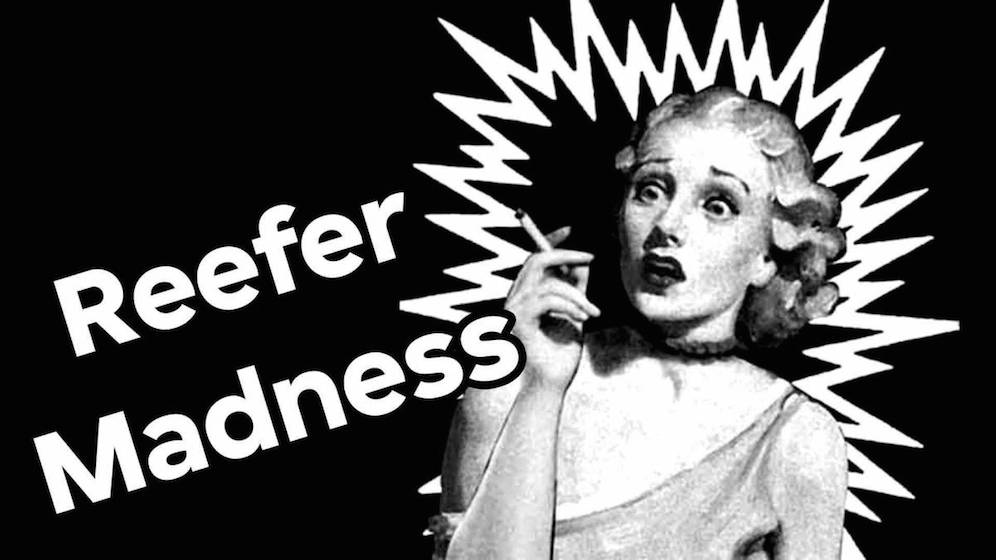 thesis of reefer madness Free essay: to: the ba 310 from: date: february 23rd, 2014 re: a method to the madness in a method to the madness, the core concept can be seen on how to.
