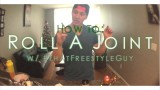 How To Roll A Joint Freestyle